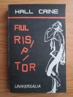 Anticariat: Hall Caine - Fiul risipitor