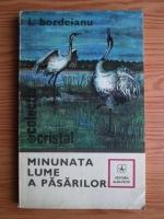 Anticariat: I. Bordeianu - Minunata lume a pasarilor