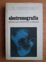 Anticariat: I. Fl. Dumitrescu - Electronografia. Metode electrografice in biologie