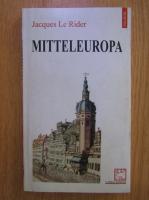 Anticariat: Jacques Le Rider - Mitteleuropa