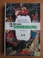 Jean Chevalier - Dictionar de simboluri (volumul 2)
