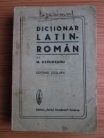 M. Staureanu - Dictionar latin-roman. Editiune scolara