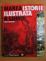 Anticariat: Marea istorie ilustrata a lumii in 7 volume. Volumul 5: Epoca moderna
