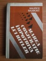 Anticariat: Maurice Baumont - Marea conjuratie impotriva lui Hitler