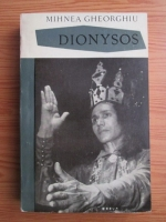 Anticariat: Mihnea Gheorghiu - Dionysos