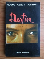 N. V. Gogol, Anton Pavlovici Cehov, Alexei Tolstoi - Destin (3 romane)