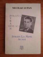 Anticariat: Nicolae Lupan - Strain la mine acasa