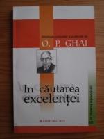 Anticariat: O. P. Ghai - In cautarea excelentei