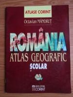 Octavian Mandrut - Romania. Atlas geografic scolar