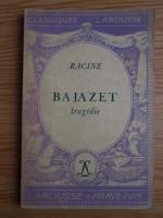Racine - Bajazet. Tragedie (editie veche)