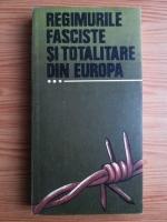 Regimurile fasciste si totalitare din Europa (volumul 3)