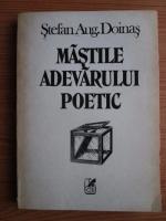Stefan Augustin Doinas - Mastile adevarului poetic