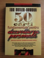 Anticariat: Tom Butler-Bowdon - 50 de carti fundamentale pentru dezvoltare personala