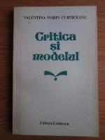 Anticariat: Valentina Marin Curticeanu - Critica si modelul