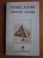 Anticariat: Vasile Andru - Memoria textului