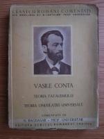 Vasile Conta - Teoria fatalismului. Teoria ondulatiei universale (editie veche)