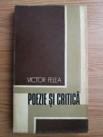 Anticariat: Victor Felea - Poezie si critica