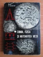 Victor Sahleanu - Chimia, fizica si matematica vietii