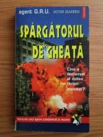 Anticariat: Victor Suvorov - Spargatorul de gheata. Cine a declansat al doilea razboi mondial? Marturia unui spion condamnat la moarte