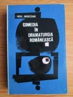 Anticariat: Virgil Bradateanu - Comedia in dramaturgia romaneasca