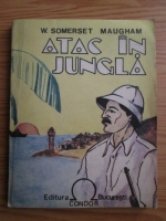 W. Somerset Maugham - Atac in jungla