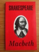 Anticariat: William Shakespeare - Macbeth. Tragedie in cinci acte