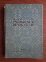 Alexandru Marcu - Valoarea artei in renastere (1942)