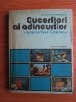 Alexandru Marinescu - Cuceritori ai adancurilor. Jacques Yves Cousteau