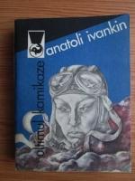Anatoli Ivankin - Ultimul Kamikaze