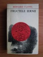Anticariat: Bernard Clavel - Fructele iernii