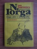 Anticariat: Dan Zamfirescu - Etape catre o monografie