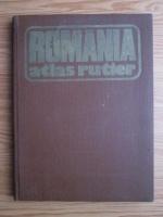 Dragomir Vasile, Balea Victor, Muresanu Gheorghe, Epuran Gheorghe - Romania, atlas rutier