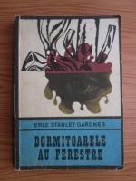 Anticariat: Erle Stanley Gardner - Dormitoarele au ferestre