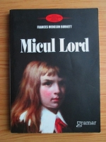 Frances Hodgson Burnett - Micul Lord
