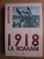 Anticariat: Ion Ardeleanu, Vasile Arimia, Ionel Gal, Mircea Musat - 1918 la romani, volumul 2. Desavarsirea unitatii national-statale a poporului roman.