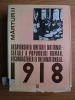 Ion Ardeleanu, Vasile Arimia, Mircea Musat - 1918 la romani, volumul 3. Desavarsirea unitatii national-statale a poporului roman. Recunoasterea ei internationala.