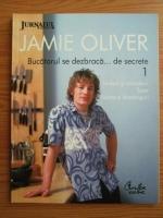 Anticariat: Jamie Oliver - Bucatarul se dezbraca de secrete. Volumul 1: Ierburi si mirodenii. Supe. Salate si dressinguri