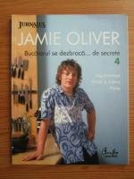 Jamie Oliver - Bucatarul se dezbraca de secrete. Volumul 4: Leguminoase. Rizoto si cuscus. Paine