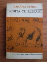 Anticariat: Johannes Urzidil - Schita cu elefant