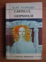 Anticariat: Kurt Tucholsky - Castelul Gripsholm