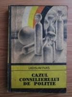 Ladislav Fuks - Cazul consilierului de politie