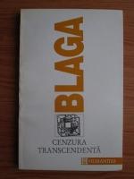Anticariat: Lucian Blaga - Trilogia cunoasterii, volumul 3: Cenzura transcendenta