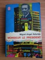 Anticariat: Miguel-Angel Asturias - Monsieur le president