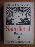 Anticariat: Mihail Diaconescu - Sacrificiul