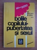 Anticariat: Mircea Brates - Bolile copilului. Pubertatea si sexul