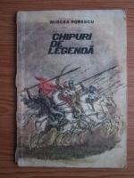 Mircea Popescu - Chipuri de legenda