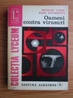 Anticariat: Nicolae Cajal, Radu Iftimovici - Oameni contra virusuri