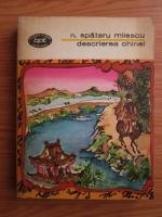 Anticariat: Nicolae Spataru Milescu - Descrierea Chinei