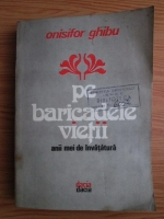 Anticariat: Onisifor Ghibu - Pe baricadele vietii. Anii mei de invatatura