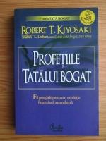 Anticariat: Robert T. Kiyosaki - Profetiile tatalui bogat